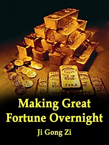 Making Great Fortune Overnight: Humor Modern Novel ( Live-in Son-in-Law Be...