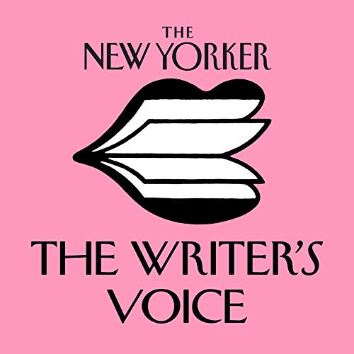The New Yorker: The Writer's Voice - New Fiction from The New Yorker  By  cover art