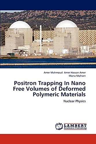 Positron Trapping In Nano Free Volumes of Deformed Polymeric Materials: Nuclear Physics