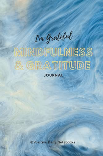 I'm Grateful: Mindfulness & Gratitude Journal: Diary for Women and Girls to Practice Gratitude and M