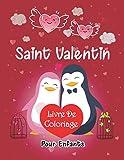 saint valentin: livre de coloriage pour enfants Les Garçon Et Les Filles Ages 4-8 Ans Amusant Et Facile A Colorier,fleurs, Cœurs, Cadeaux,des anges, des animaux mignons et plus encore!