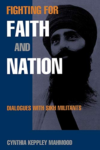 Fighting for Faith and Nation: Dialogues With Sikh Militants
