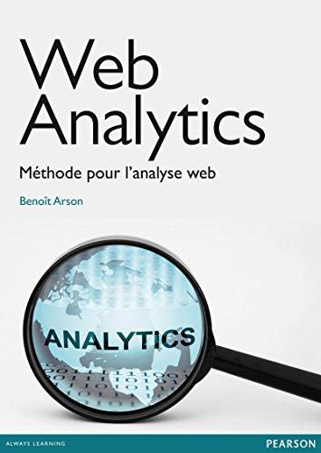 Web analytics: Méthode pour l'analyse web (French Edition)