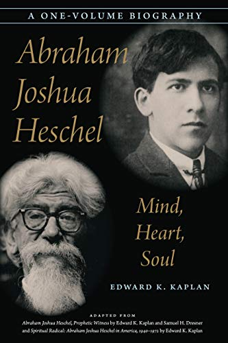 Abraham Joshua Heschel: Mind, Heart, Soul