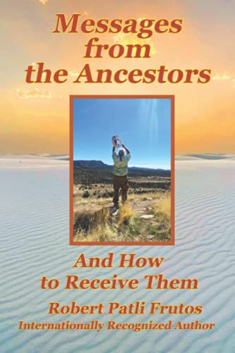 Messages From the Ancestors & How to Receive Them