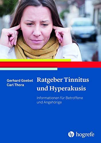 Ratgeber Tinnitus und Hyperakusis (Ratgeber zur Reihe »Fortschritte der Psychotherapie«)