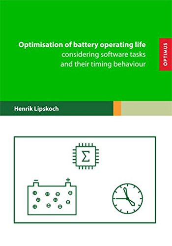 Optimisation of battery operating life considering software tasks and their timing behaviour