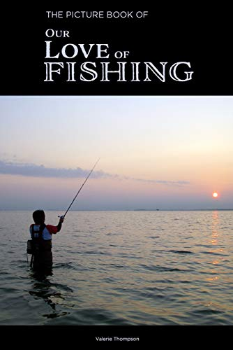 The Picture Book of Our Love of Fishing: Activity for Seniors with Dementia, Alzheimers, Impaired Memory, Aging, Caregivers (Discreet Picture Book) (English Edition)