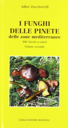 I funghi delle pinete delle zone mediterranee: 2