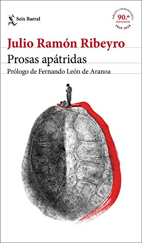 Prosas apátridas (ed. conmemorativa): Prólogo de Fernando León de Aranoa (Biblioteca Breve)