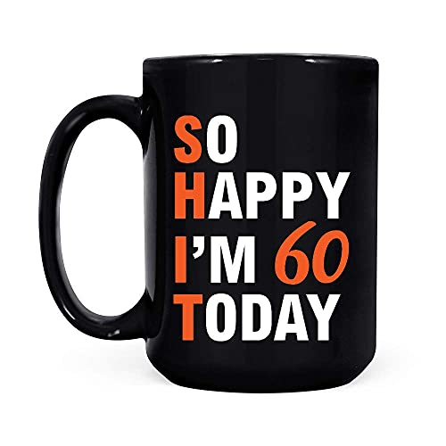 So Happy Im 60 Today Birthday 60th Birthday - Taza de café negra