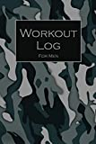 Workout log for men: Camouflage fitness log and training journal for men. Plan and track your dailly workouts, meals and progress for 90 days with this exercise tracker journal.