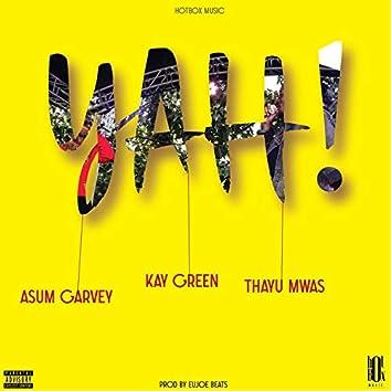 Yah! (feat. Kay Green & Thayu Mwas)