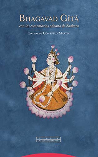 Bhagavad Gita. Nuevo: con los comentarios advaita de Sankara (Pliegos de Oriente)