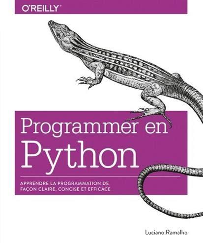 Programmer en Python - Apprendre la programmation de façon claire, concise et efficace - collection O'Reilly
