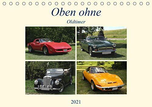 Oben ohne Oldtimer (Tischkalender 2021 DIN A5 quer)