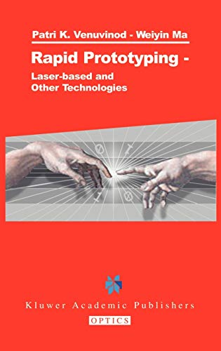 Rapid Prototyping: Laser-based and Other Technologies