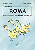 Guida di Roma per piccoli turisti. Ediz. illustrata
