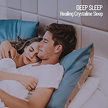 Deep Sleep: Healing Crystaline Sleep