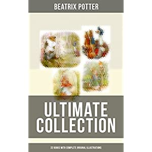 BEATRIX-POTTER-Ultimate-Collection-22-Books-With-Complete-Original-Illustrations-The-Tale-of-Peter-Rabbit-The-Tale-of-Jemima-Puddle-Duck-The-Tale--Moppet-The-Tale-of-Tom-Kitten-and-more-Kindle-Edition