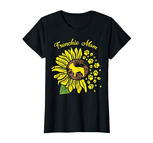 Womens Frenchie Mom Sunflower French Bulldog Dog Owner Women Gift T-Shirt