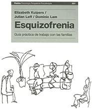 Esquizofrenia/ Family Work for Schizophrenia: Guia practica de trabajo con las familias (Paidos Psicologia Psiquiatria Psicoterapia) (Spanish Edition)