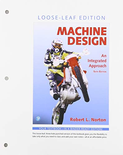 Machine Design: An Integrated Approach, Loose-Leaf Edition (6th Edition)