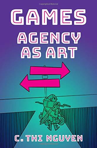 Games: Agency As Art (Thinking Art)