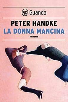La donna mancina di [Peter Handke, Anna Maria Carpi]