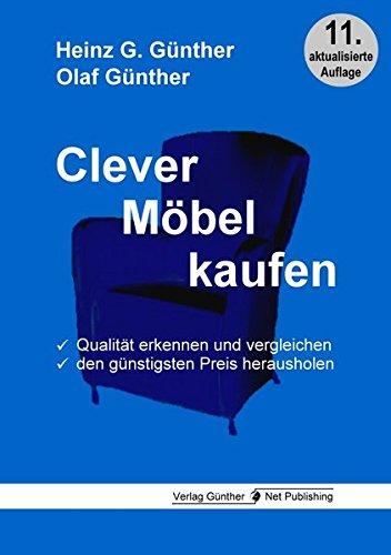Clever Möbel kaufen: Qualität erkennen und vergleichen, den günstigsten Preis herausholen: Qualitt erkennen und vergleichen, den gnstigsten Preis herausholen