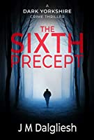 The Sixth Precept - The Dark Yorkshire Crime Thrillers (Book 6) (English Edition)