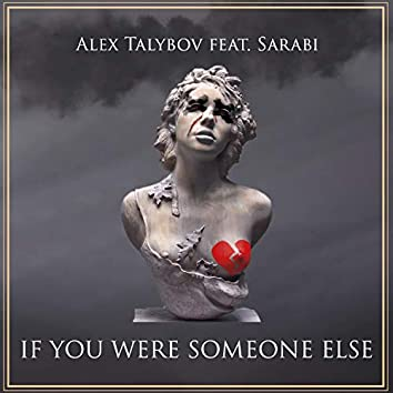 If you were someone else (feat. Sarabi)