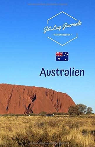 JetLagJournals • Reisetagebuch Australien: Erinnerungsbuch zum Ausfüllen und Selberschreiben | Ideal als Abschiedsgeschenk