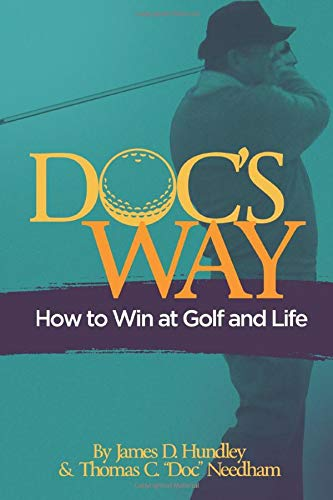 Doc's Way: How to Win at Golf and Life