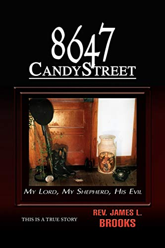 8647 Candy Street: My Lord, My Shepherd, His Evil