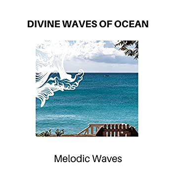 Divine Waves of Ocean - Melodic Waves