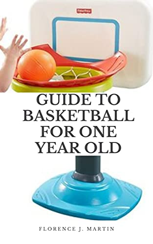 Guide to Basketball for One Year Old (English Edition)