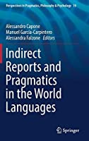 Indirect Reports and Pragmatics in the World Languages (Perspectives in Pragmatics, Philosophy & Psychology (19))