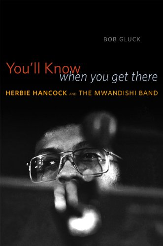 Image of You'll Know When You Get There: Herbie Hancock and the Mwandishi Band