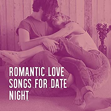 Romantic Love Songs for Date Night