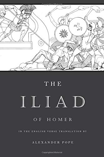 The Iliad: The Verse Translation by Alexander Pope (Illustrated)