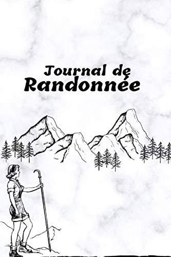 Journal de randonnée: Carnet de bord Randonnée à compléter notez et préparez vos excursions | format de voyage 6 x 9po