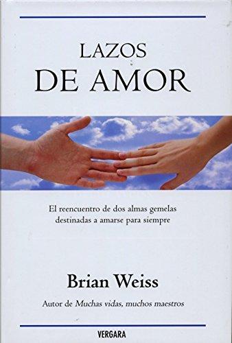 Lazos de amor (Spanish Edition) by Brian Weiss (2015-09-30)