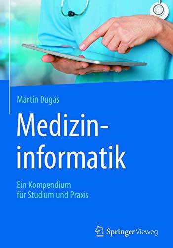 Medizininformatik: Ein Kompendium für Studium und Praxis (German Edition)