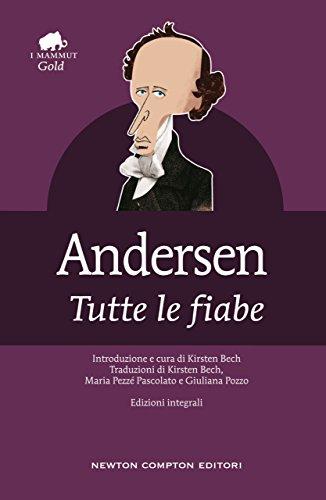 Tutte le fiabe (eNewton Classici) by Hans Christian Andersen