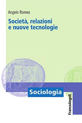 Società, relazioni e nuove tecnologie (Sociologia Vol. 708)