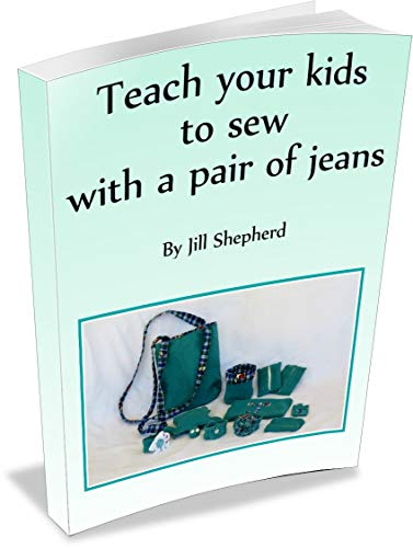 Teach your kids to sew with a pair of jeans (Sewing Book 1) (English Edition)