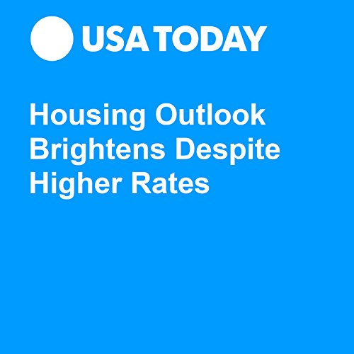 Housing Outlook Brightens Despite Higher Rates audiobook cover art