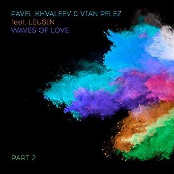 Waves of Love, Pt. 2