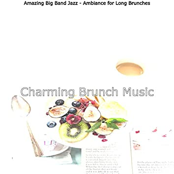 Amazing Big Band Jazz - Ambiance for Long Brunches